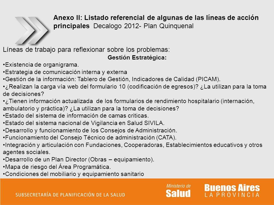 Anexo II: Listado referencial de algunas de las líneas de acción principales Decalogo 2012- Plan Quinquenal Líneas de trabajo para reflexionar sobre l