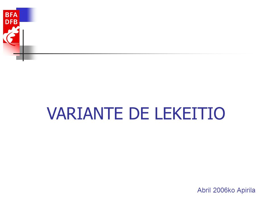 Indice 1.- OBJETO VARIANTE DE LEKEITIO 2.- ELEMENTOS 3.- CARACTERÍSTICAS 4.- PRESUPUESTO Y PLAZO 5.- ORTOFOTO