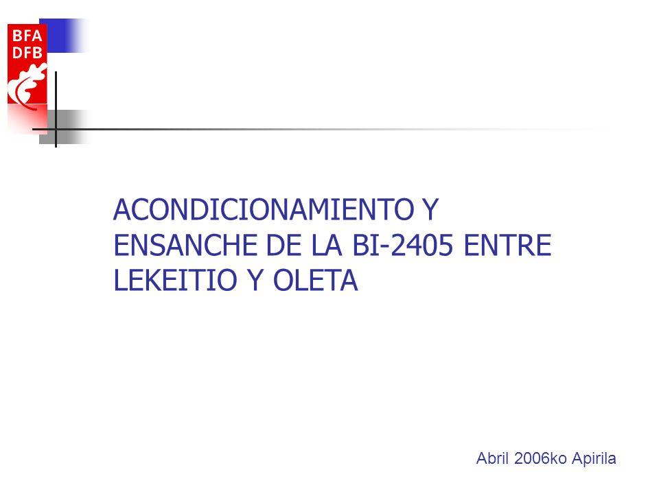 ACONDICIONAMIENTO Y ENSANCHE DE LA BI-2405 ENTRE LEKEITIO Y OLETA Abril 2006ko Apirila