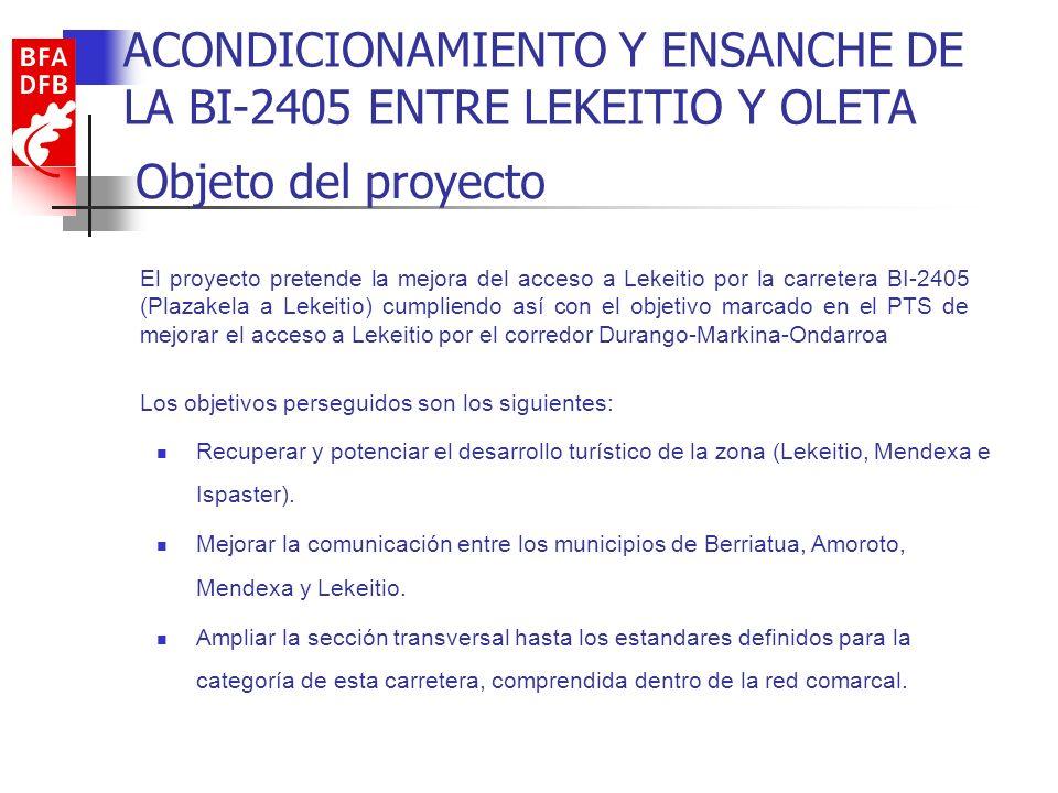 Objeto del proyecto Los objetivos perseguidos son los siguientes: ACONDICIONAMIENTO Y ENSANCHE DE LA BI-2405 ENTRE LEKEITIO Y OLETA Recuperar y potenc