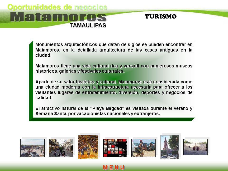 Oportunidades de negocios TAMAULIPAS TURISMO Monumentos arquitectónicos que datan de siglos se pueden encontrar en Matamoros, en la detallada arquitec