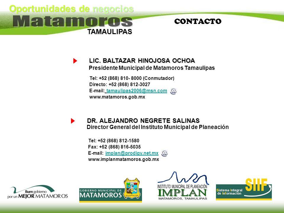 Oportunidades de negocios TAMAULIPAS CONTACTO Tel: +52 (868) 810- 8000 (Conmutador) Directo: +52 (868) 812-3027 E-mail: tamaulipas2006@msn.comtamaulip