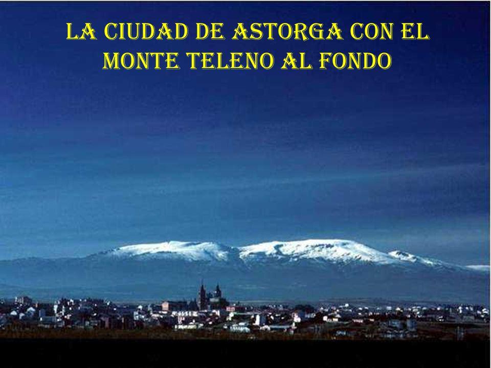LA CIUDAD DE ASTORGA CON EL MONTE TELENO AL FONDO