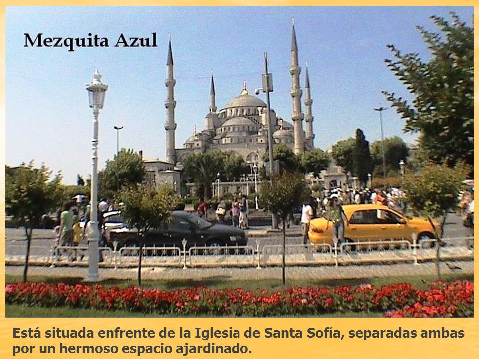 La Mezquita Azul o Sultanahmed Camii del Sultán Ahmed, construida entre 1609 y 1617, es obra de Mehmet Ağa, un discípulo del arquitecto Sinán. es la ú
