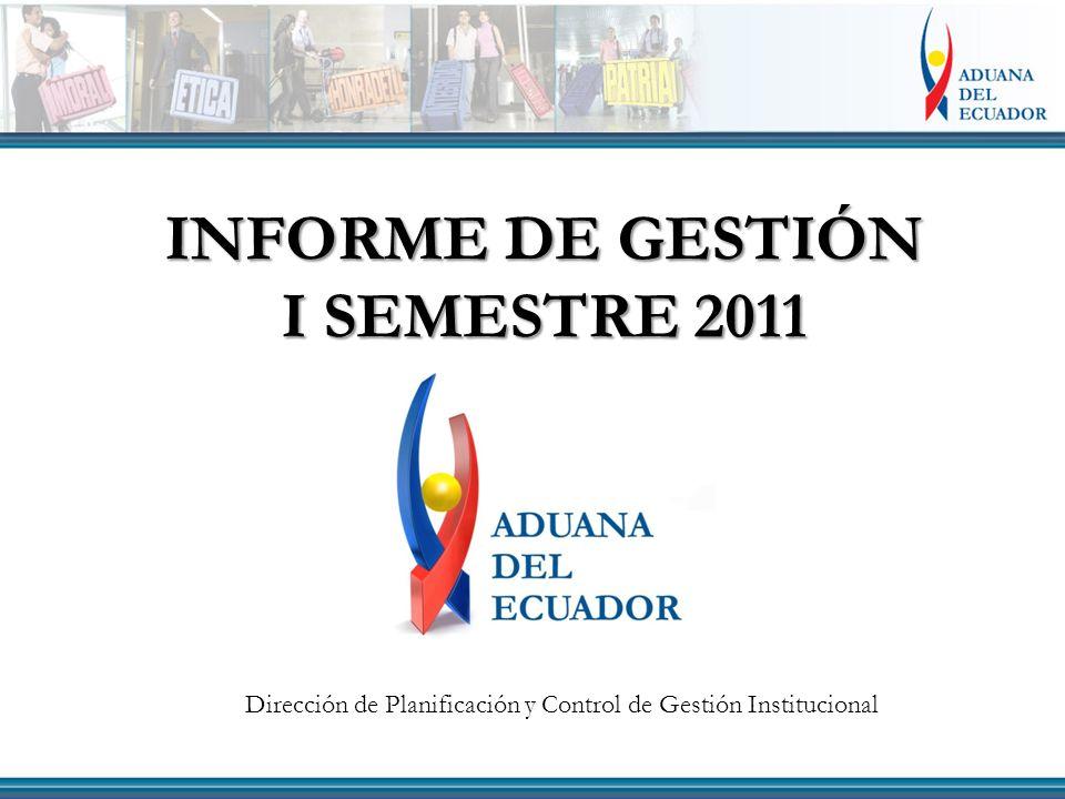 INFORME DE GESTIÓN I SEMESTRE 2011 Dirección de Planificación y Control de Gestión Institucional