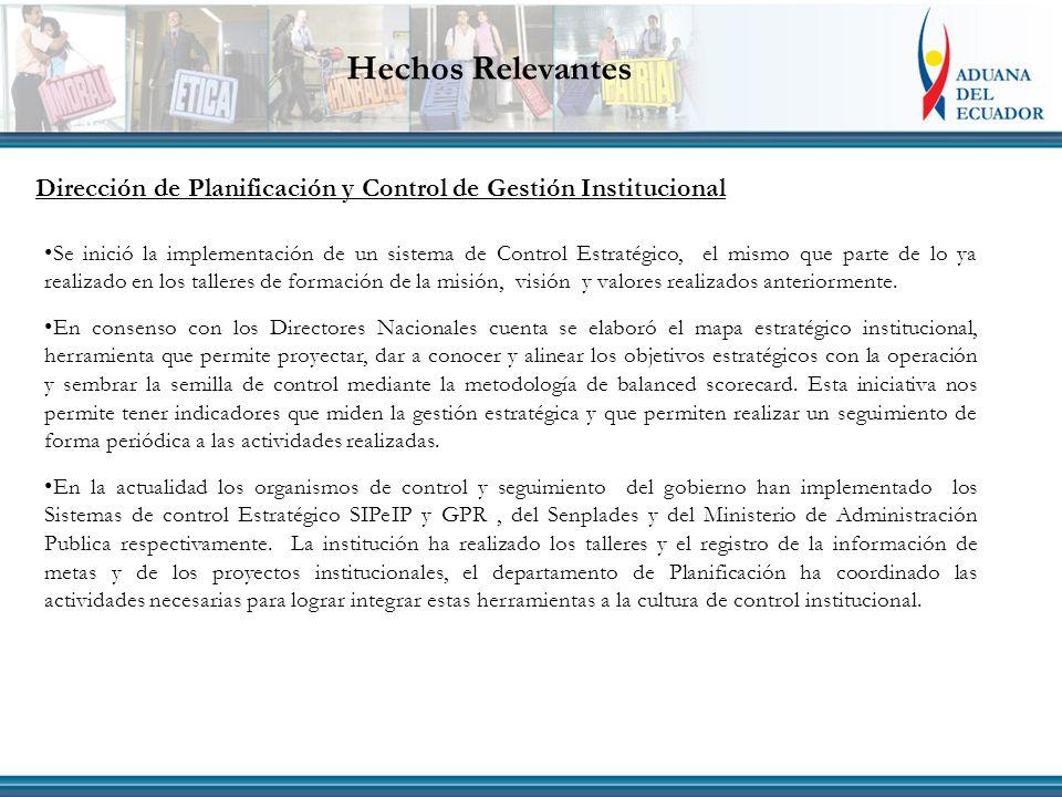 Dirección de Planificación y Control de Gestión Institucional Se inició la implementación de un sistema de Control Estratégico, el mismo que parte de