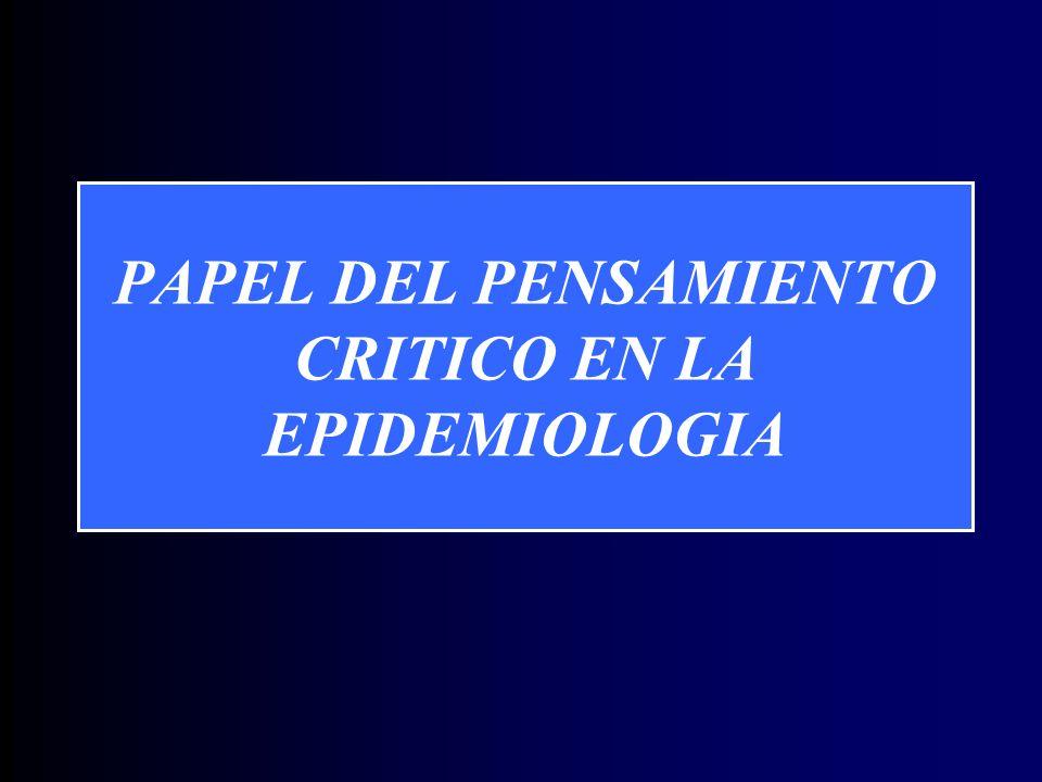 PAPEL DEL PENSAMIENTO CRITICO EN LA EPIDEMIOLOGIA