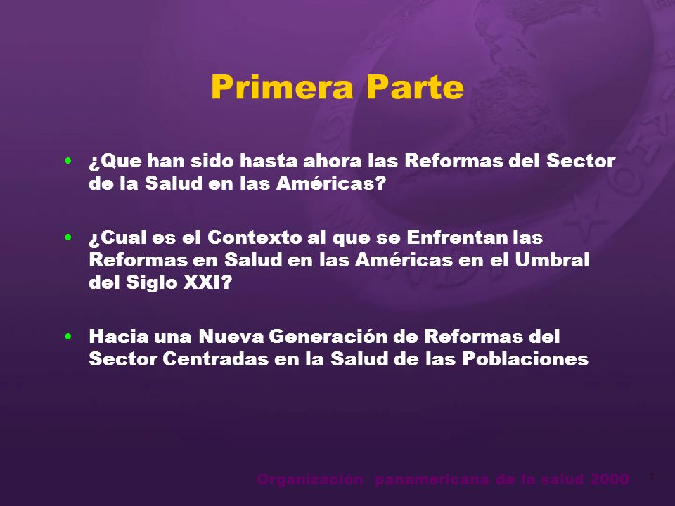 Organización panamericana de la salud 2000 2 Primera Parte ¿Que han sido hasta ahora las Reformas del Sector de la Salud en las Américas.