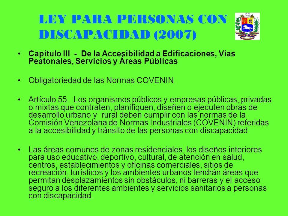 LEY PARA PERSONAS CON DISCAPACIDAD (2007) Capítulo III - De la Accesibilidad a Edificaciones, Vías Peatonales, Servicios y Áreas Públicas Obligatoried