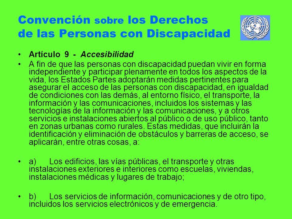 Convención sobre los Derechos de las Personas con Discapacidad Artículo 9 - Accesibilidad A fin de que las personas con discapacidad puedan vivir en f