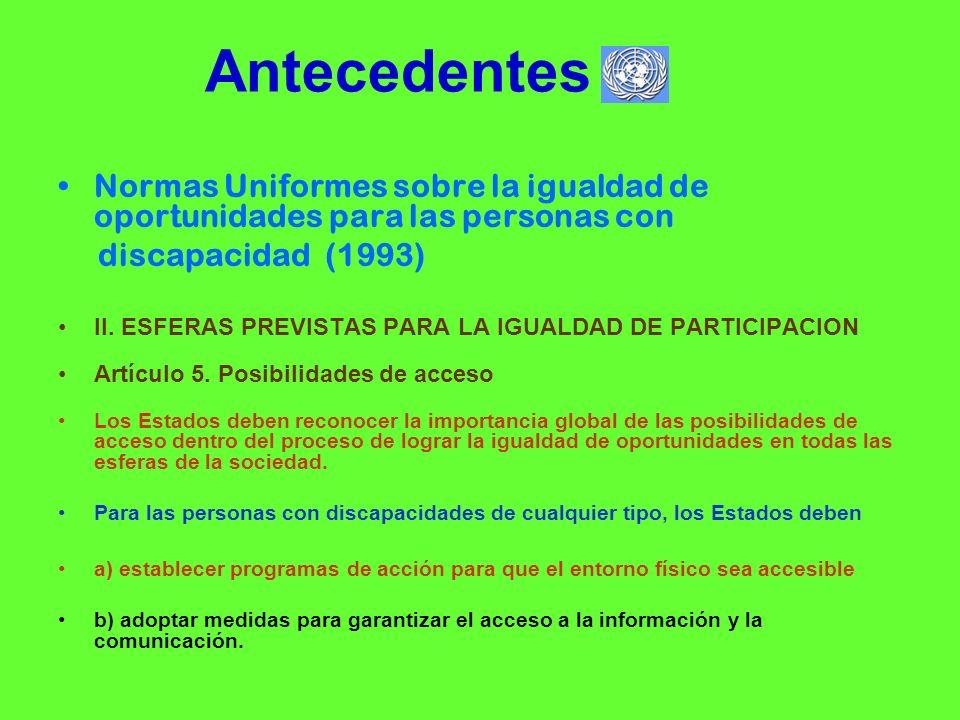 Antecedentes Normas Uniformes sobre la igualdad de oportunidades para las personas con discapacidad (1993) II. ESFERAS PREVISTAS PARA LA IGUALDAD DE P