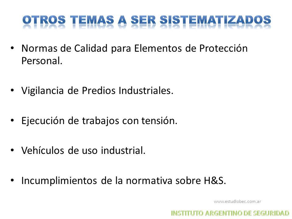 www.estudiobec.com.ar 11 Normas de Calidad para Elementos de Protección Personal. Vigilancia de Predios Industriales. Ejecución de trabajos con tensió