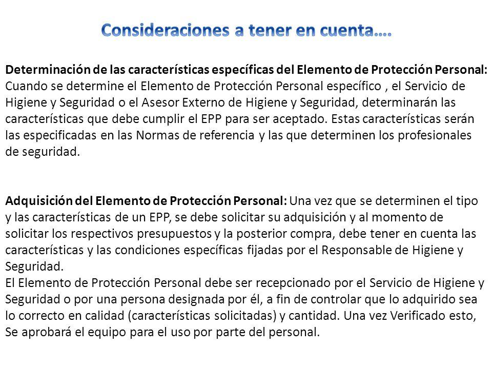 Determinación de las características específicas del Elemento de Protección Personal: Cuando se determine el Elemento de Protección Personal específic