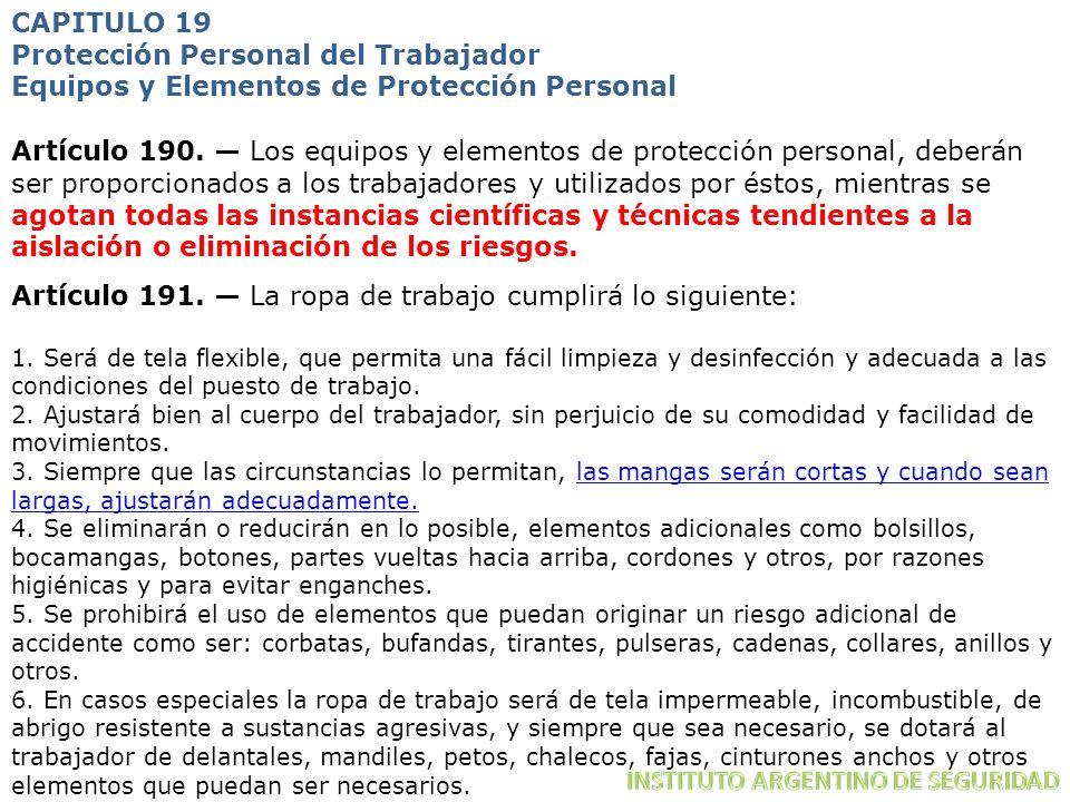 Artículo 190. Los equipos y elementos de protección personal, deberán ser proporcionados a los trabajadores y utilizados por éstos, mientras se agotan