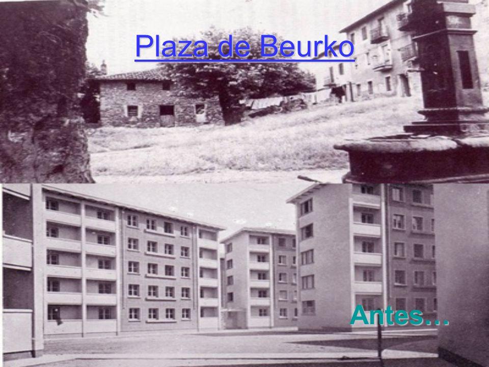 Plaza de Beurko Antes…