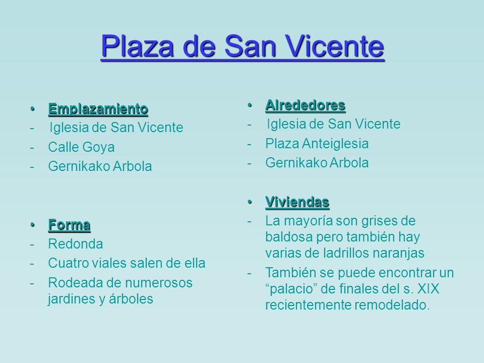 Plaza de San Vicente JardinesJardines -Numerosos jardines -Llenos de árboles y arbustos -Abundantes bancos de madera oscura -Fuente de hierro a la salida de la plaza