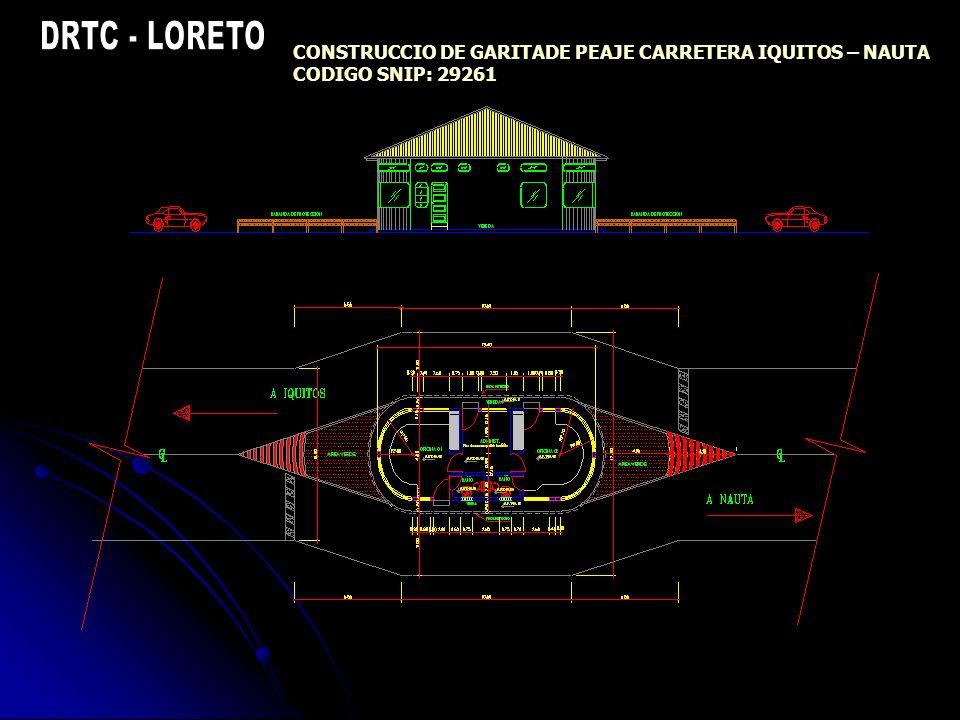 CONSTRUCCIO DE GARITADE PEAJE CARRETERA IQUITOS – NAUTA CODIGO SNIP: 29261