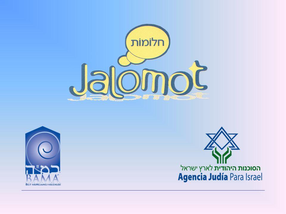 Jalomot… más cerca tuyo Taller de construcción de Identidad Judía-Sionista Una nueva alternativa, para nuevos escenarios