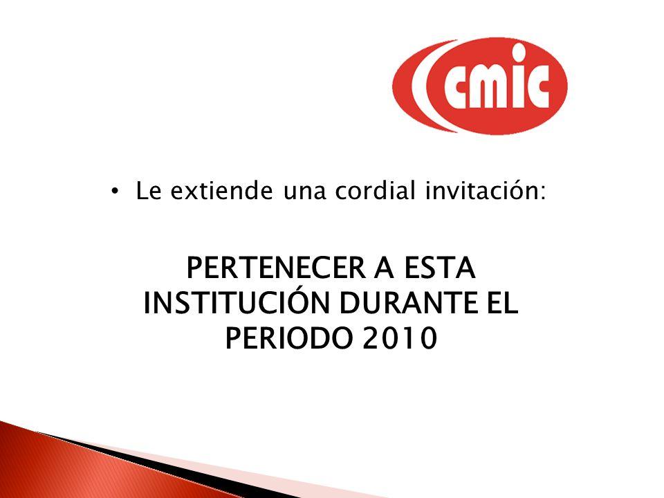 Le extiende una cordial invitación: PERTENECER A ESTA INSTITUCIÓN DURANTE EL PERIODO 2010