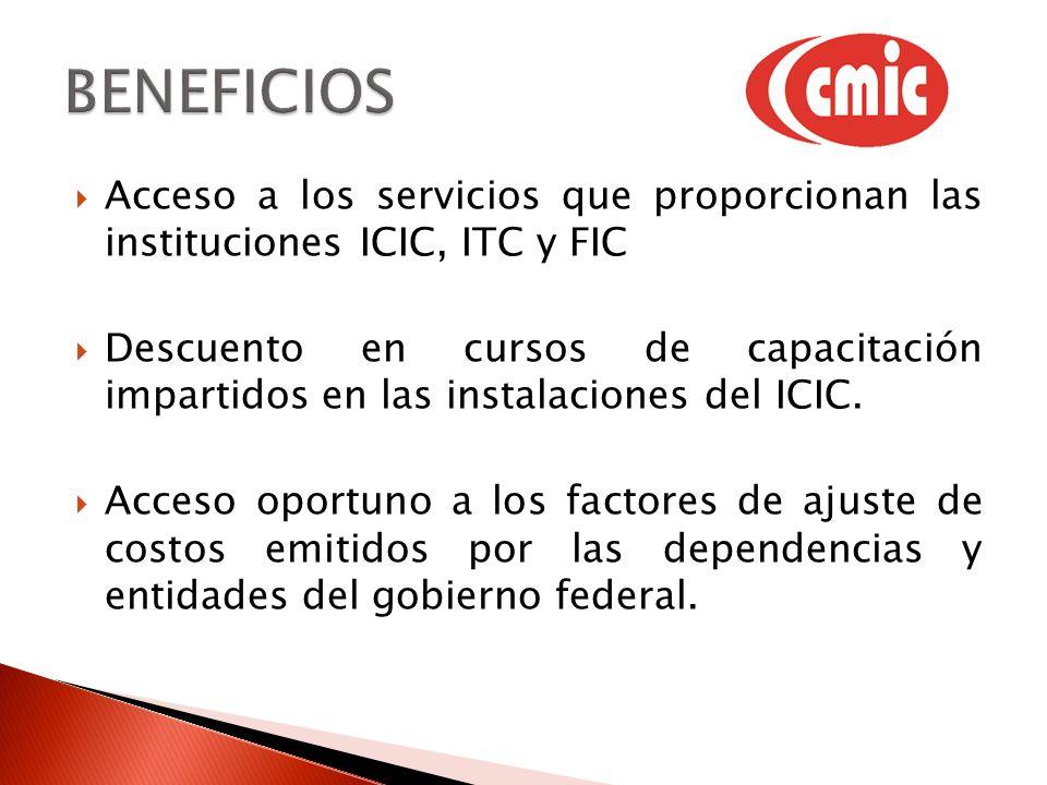 Acceso a los servicios que proporcionan las instituciones ICIC, ITC y FIC Descuento en cursos de capacitación impartidos en las instalaciones del ICIC