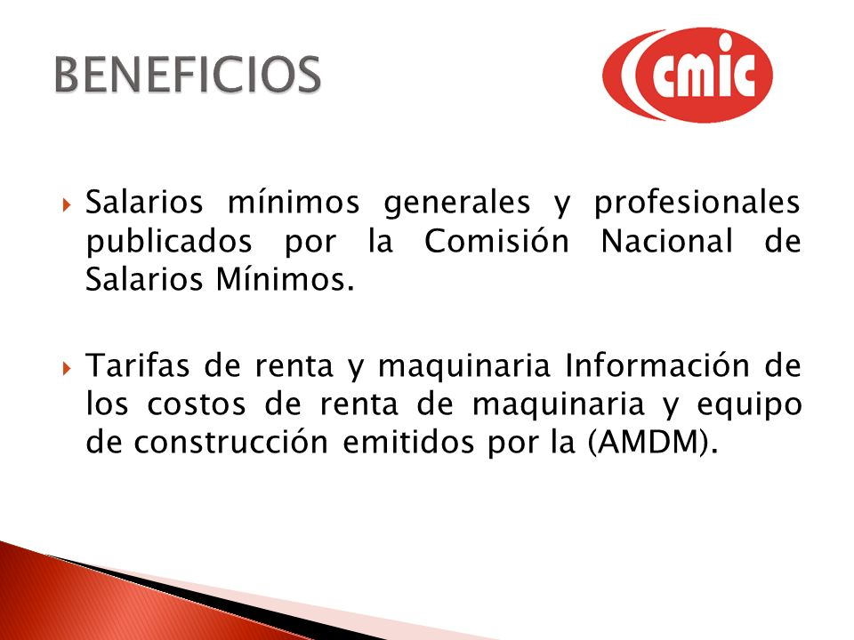 Salarios mínimos generales y profesionales publicados por la Comisión Nacional de Salarios Mínimos. Tarifas de renta y maquinaria Información de los c