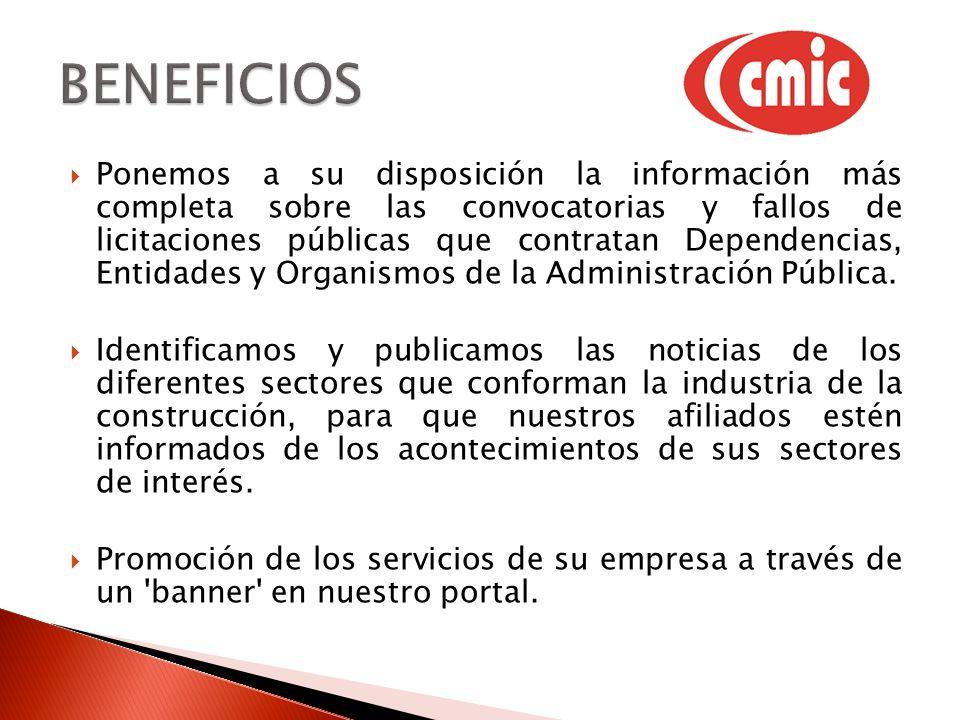 Si necesita mas información favor de comunicarse al departamento de registros o de ingresar a la siguiente página: http://www.cmic.org/ Cámara Mexicana de la Industria de la Construcción Pico de Orizaba No.