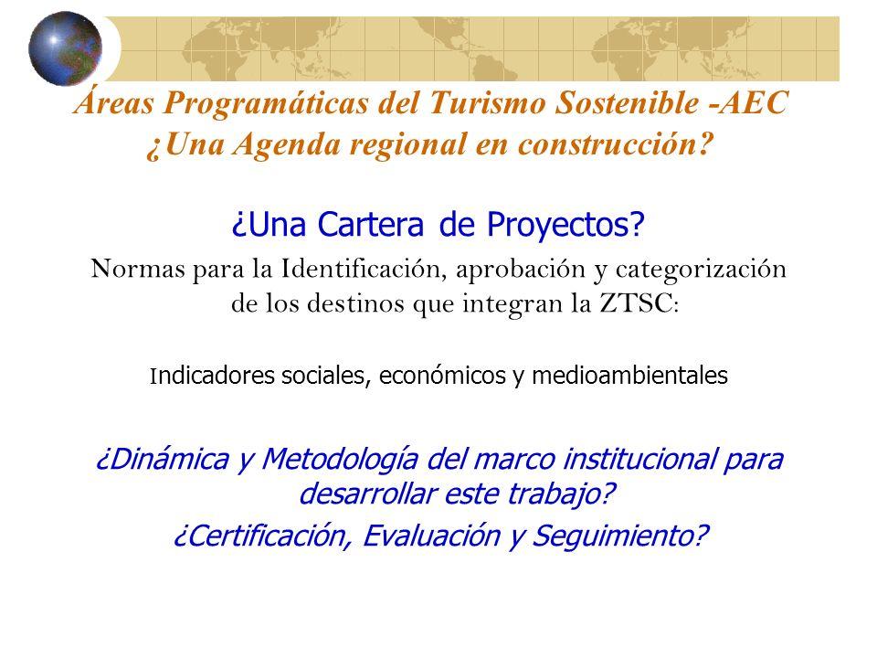 Áreas Programáticas del Turismo Sostenible -AEC ¿Una Agenda regional en construcción? ¿Una Cartera de Proyectos? Normas para la Identificación, aproba