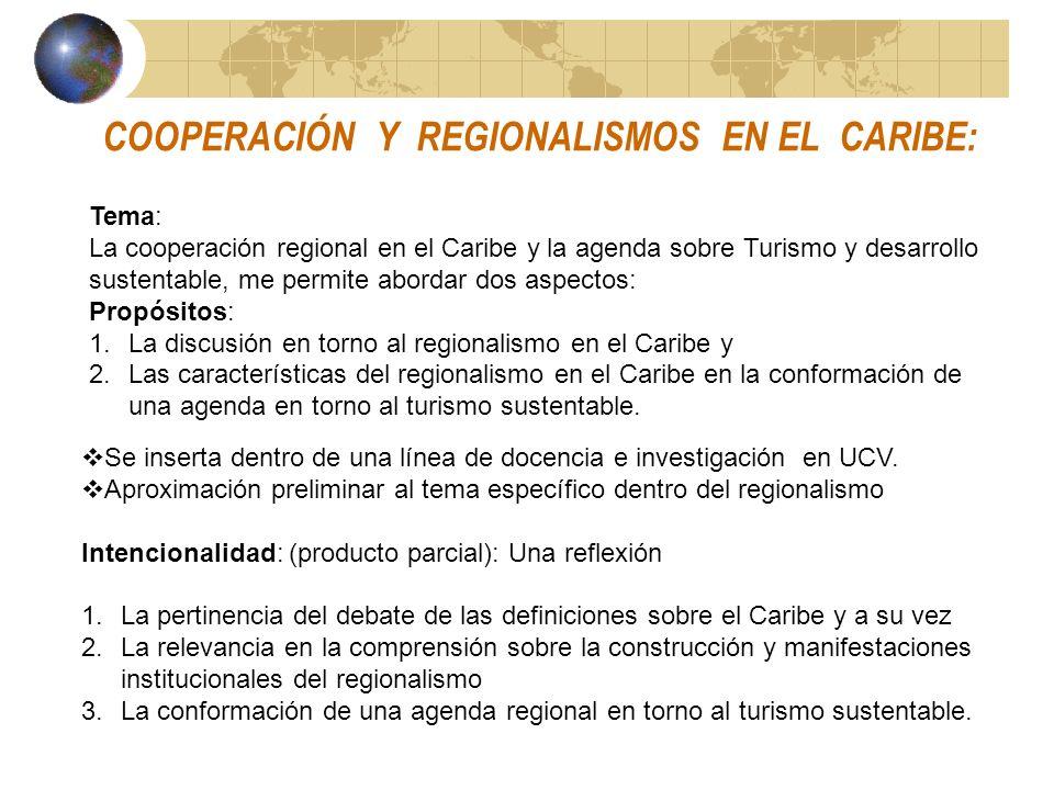 Tema: La cooperación regional en el Caribe y la agenda sobre Turismo y desarrollo sustentable, me permite abordar dos aspectos: Propósitos: 1.La discu