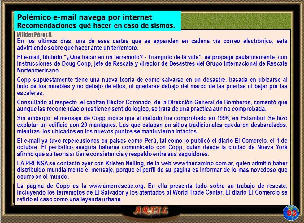 Wilder Pérez R. En los últimos días, una de esas cartas que se expanden en cadena vía correo electrónico, está advirtiendo sobre qué hacer ante un ter