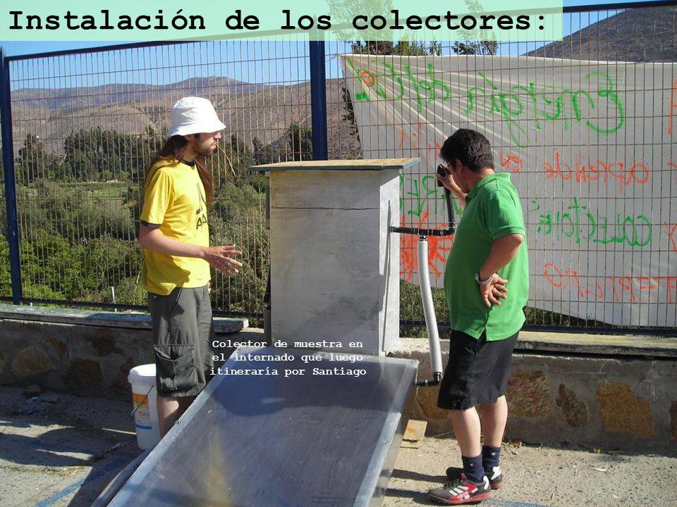 Instalación de los colectores: Colector de muestra en el internado que luego itineraría por Santiago