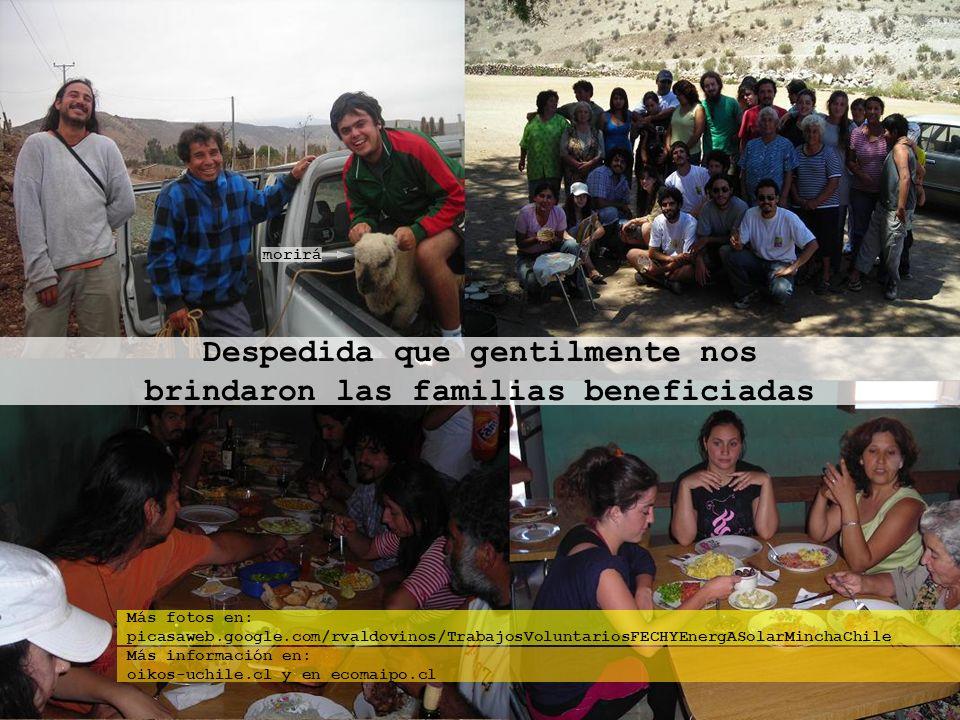 Despedida que gentilmente nos brindaron las familias beneficiadas morirá Más fotos en: picasaweb.google.com/rvaldovinos/TrabajosVoluntariosFECHYEnergA