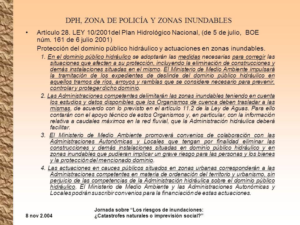 8 nov 2.004 Jornada sobre Los riesgos de inundaciones: ¿Catastrofes naturales o imprevisión social? DPH, ZONA DE POLICÍA Y ZONAS INUNDABLES Artículo 2