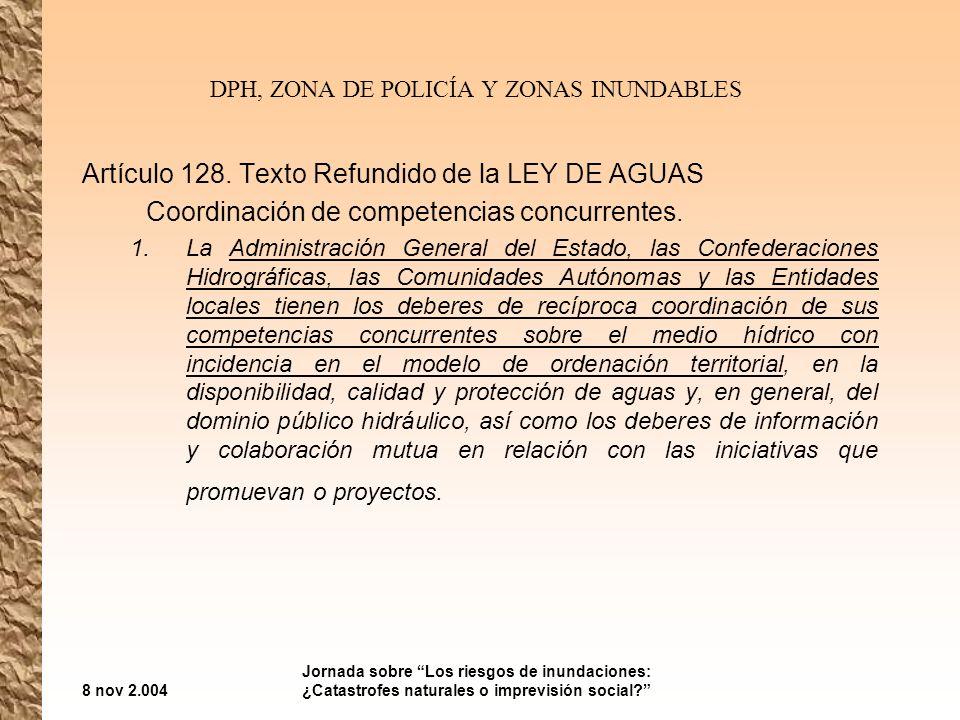 8 nov 2.004 Jornada sobre Los riesgos de inundaciones: ¿Catastrofes naturales o imprevisión social? DPH, ZONA DE POLICÍA Y ZONAS INUNDABLES Artículo 1