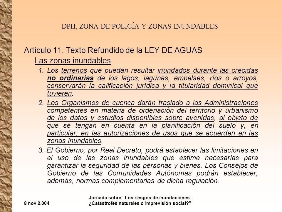 8 nov 2.004 Jornada sobre Los riesgos de inundaciones: ¿Catastrofes naturales o imprevisión social.