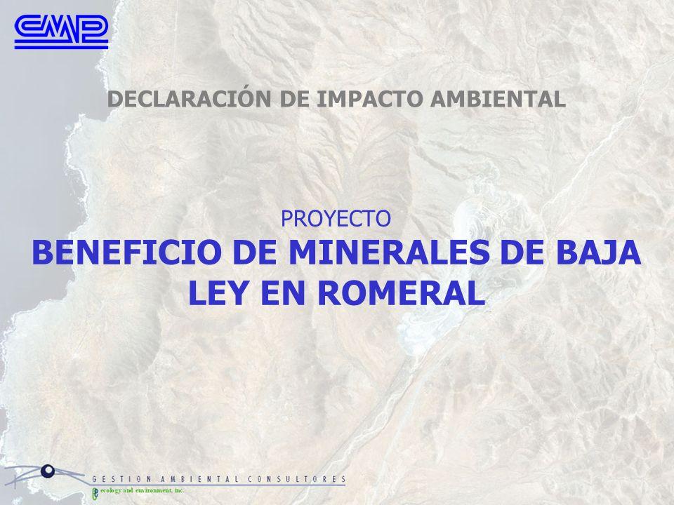 PROYECTO BENEFICIO DE MINERALES DE BAJA LEY EN ROMERAL DECLARACIÓN DE IMPACTO AMBIENTAL