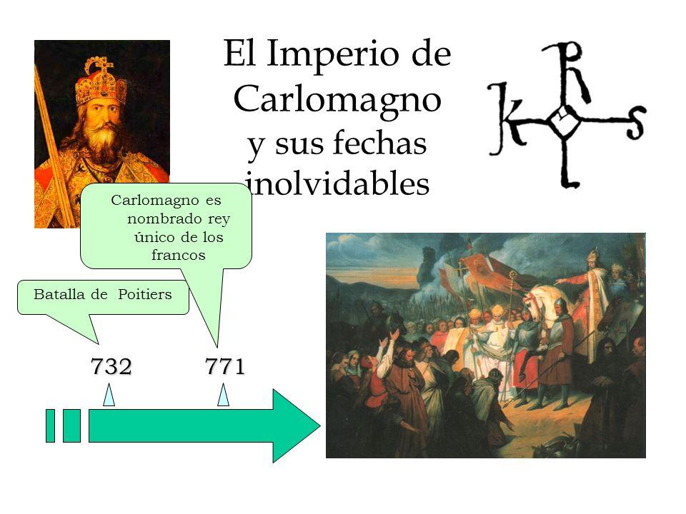 El Imperio de Carlomagno y sus fechas inolvidables 732 Batalla de Poitiers 771790 Carlomagno es nombrado rey único de los francos Se inicia la construcción de la Capilla Palatina de Aquisgrán