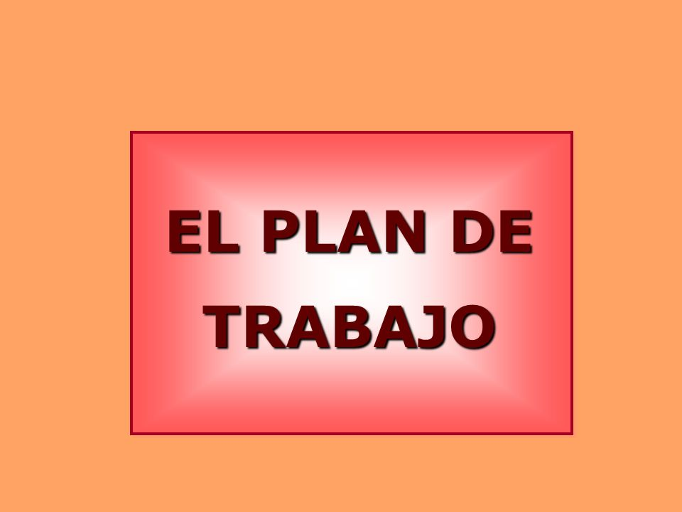 EL PLAN DE TRABAJO