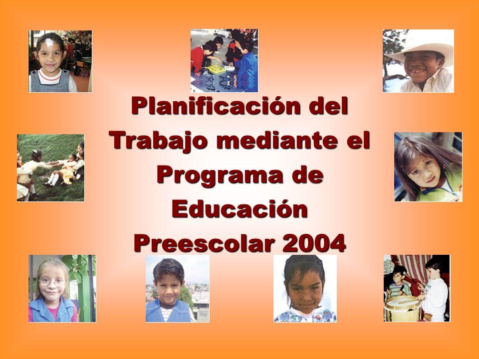 Planificación del Trabajo mediante el Programa de Educación Preescolar 2004