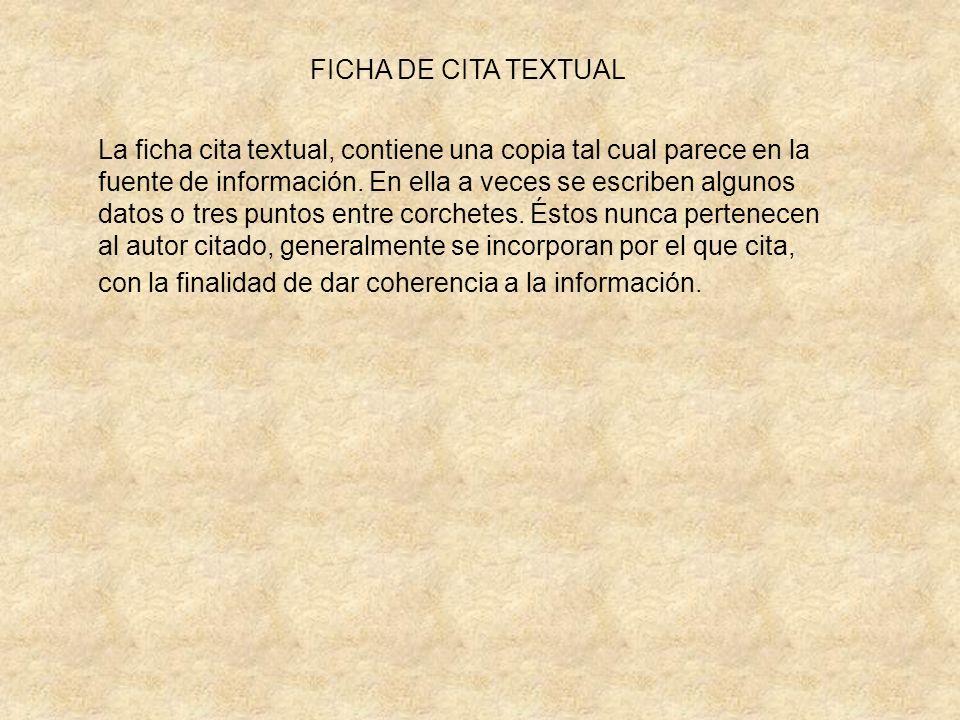 La ficha cita textual, contiene una copia tal cual parece en la fuente de información.
