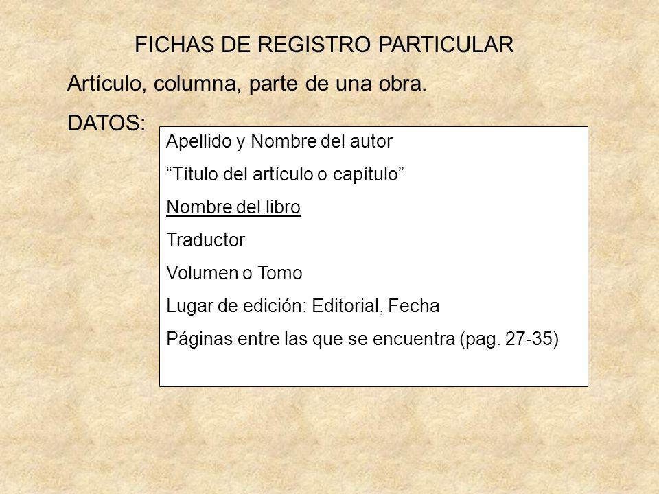 FICHAS DE REGISTRO PARTICULAR Artículo, columna, parte de una obra.