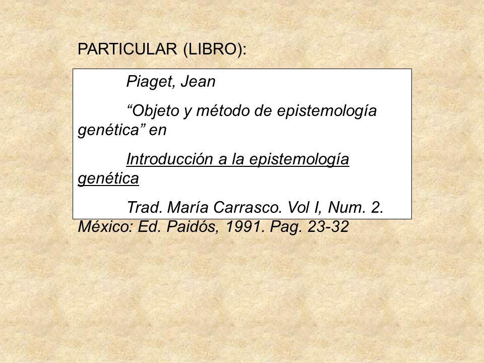 Piaget, Jean Objeto y método de epistemología genética en Introducción a la epistemología genética Trad.