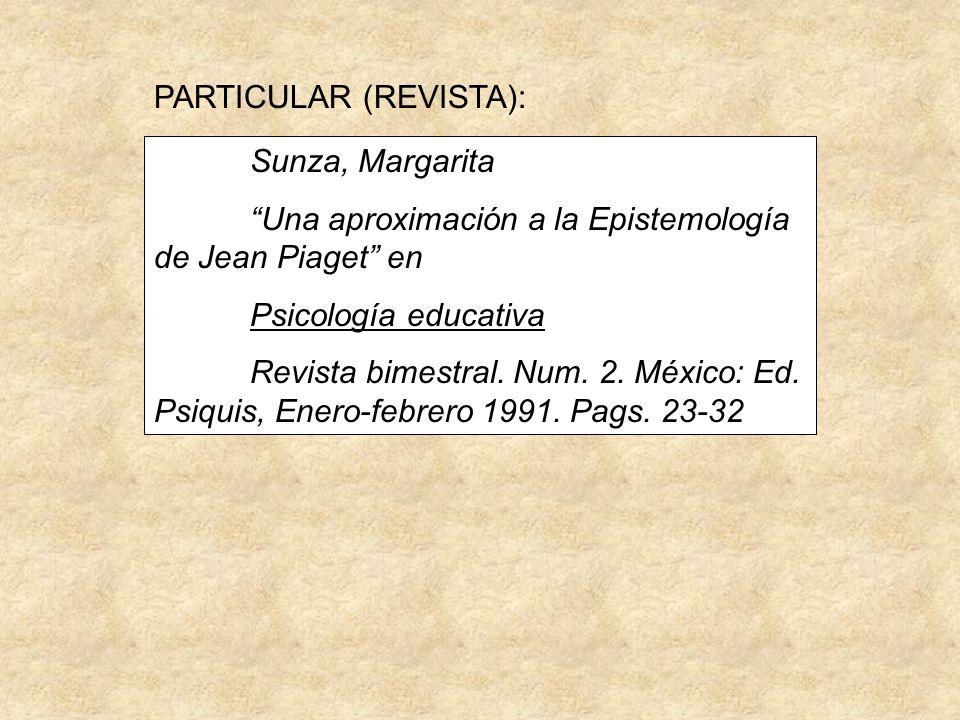 Sunza, Margarita Una aproximación a la Epistemología de Jean Piaget en Psicología educativa Revista bimestral.
