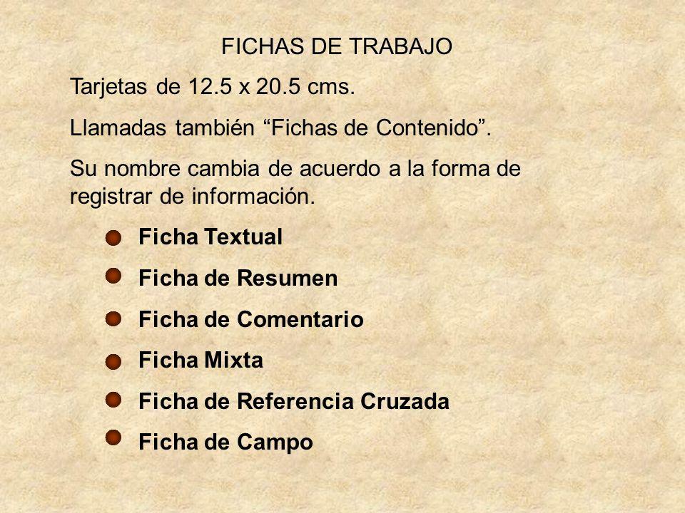 FICHAS DE TRABAJO Tarjetas de 12.5 x 20.5 cms.Llamadas también Fichas de Contenido.