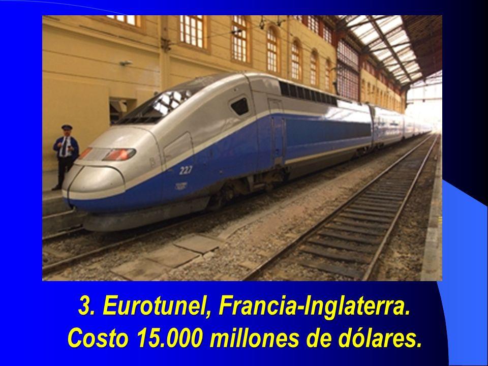 3. Eurotunel, Francia-Inglaterra. Costo 15.000 millones de dólares.