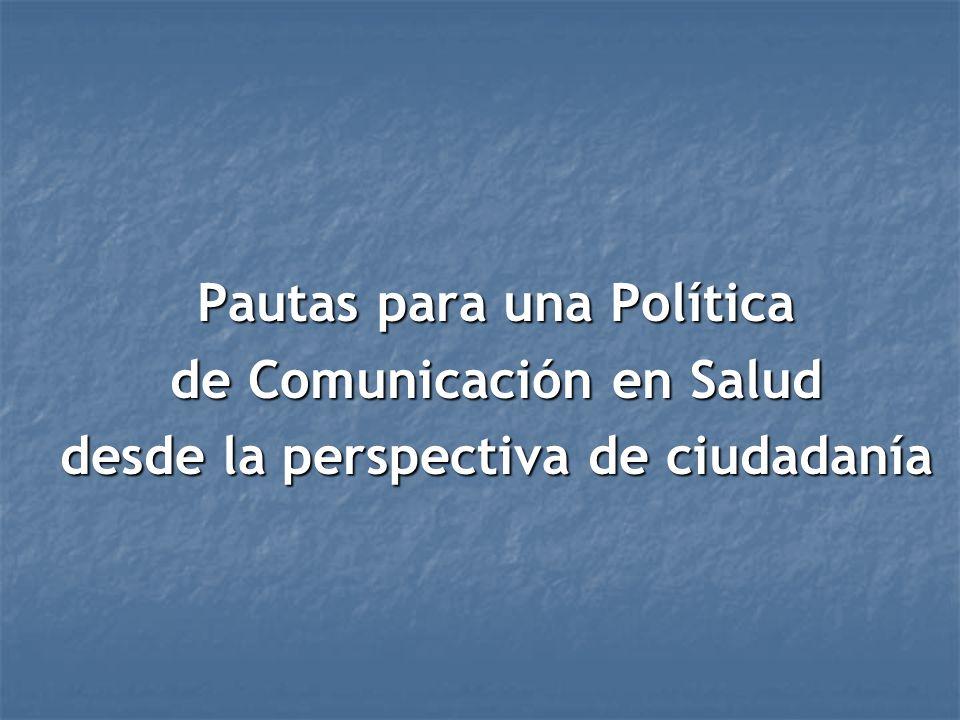 Pautas para una Política de Comunicación en Salud desde la perspectiva de ciudadanía