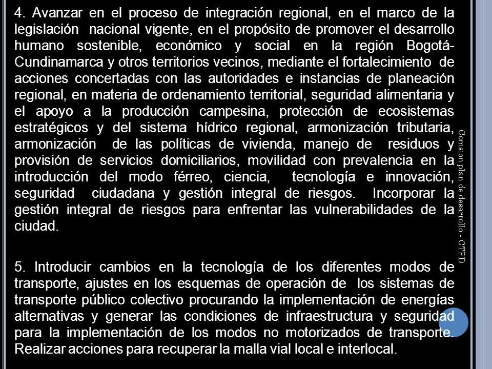 4. Avanzar en el proceso de integración regional, en el marco de la legislación nacional vigente, en el propósito de promover el desarrollo humano sos