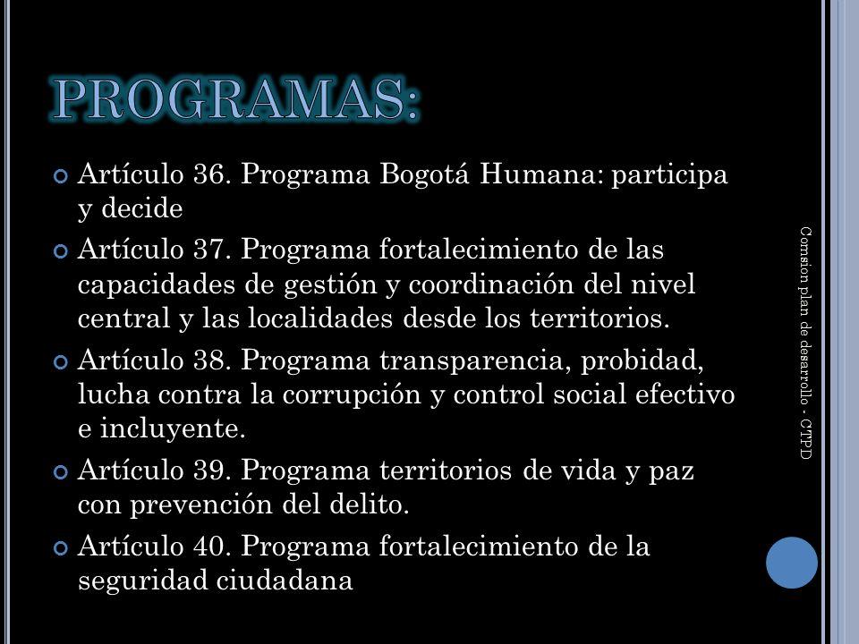 Artículo 36. Programa Bogotá Humana: participa y decide Artículo 37.