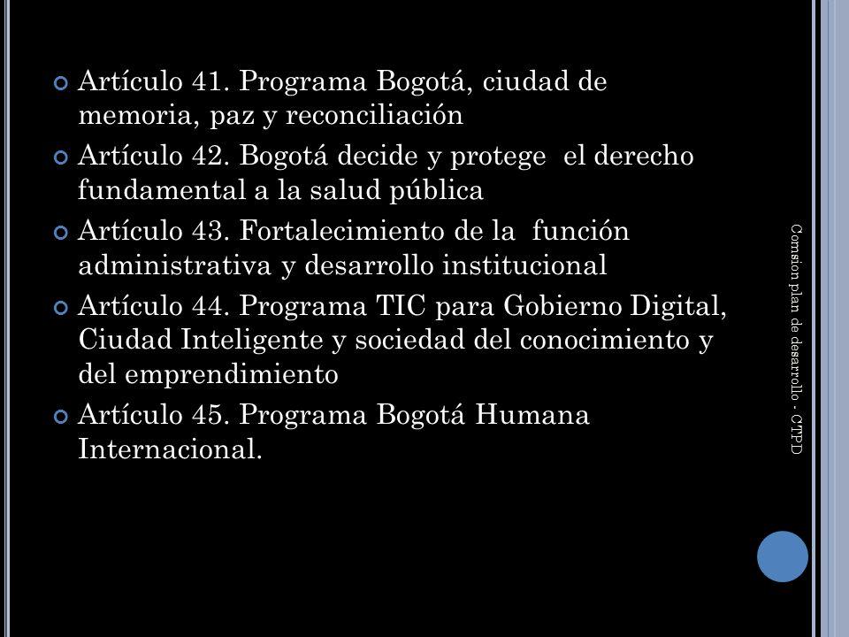 Artículo 41. Programa Bogotá, ciudad de memoria, paz y reconciliación Artículo 42.