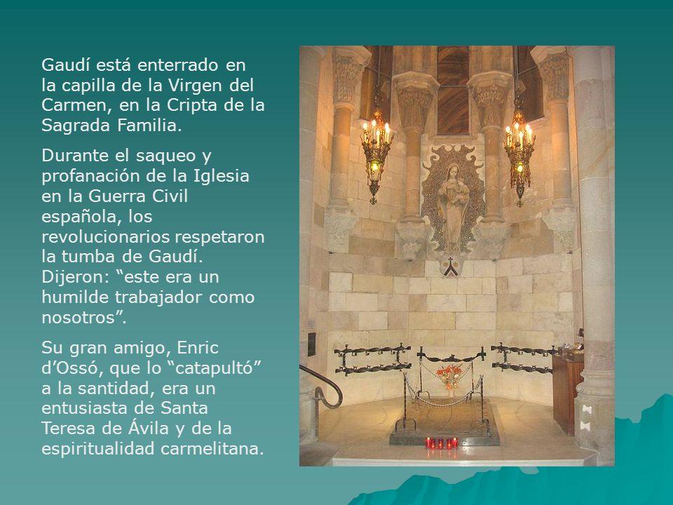 Gaudí está enterrado en la capilla de la Virgen del Carmen, en la Cripta de la Sagrada Familia. Durante el saqueo y profanación de la Iglesia en la Gu