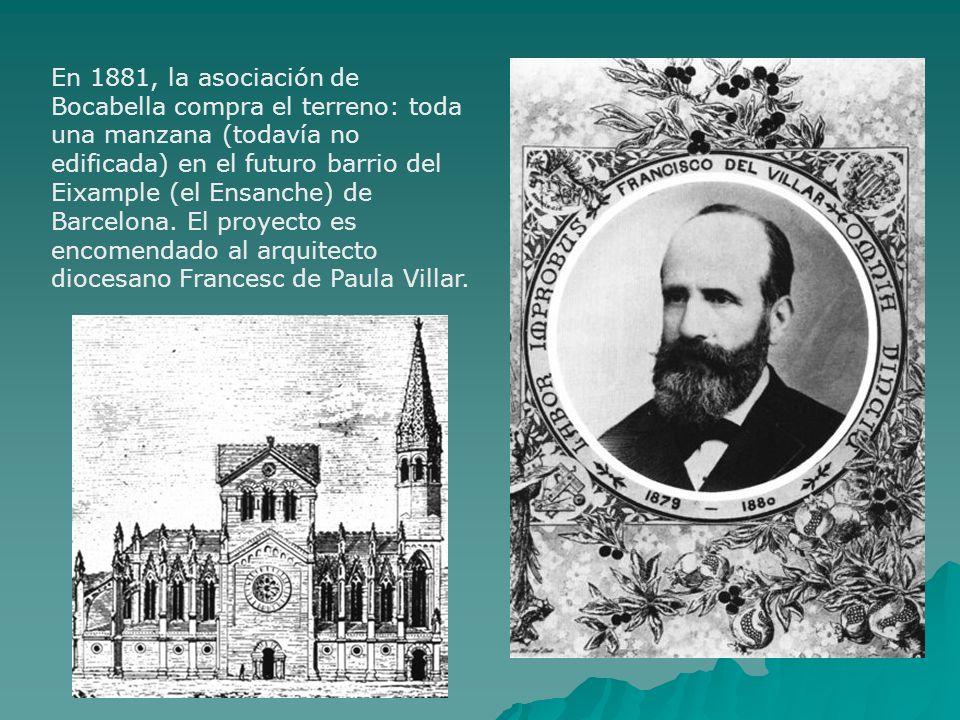 En 1881, la asociación de Bocabella compra el terreno: toda una manzana (todavía no edificada) en el futuro barrio del Eixample (el Ensanche) de Barce